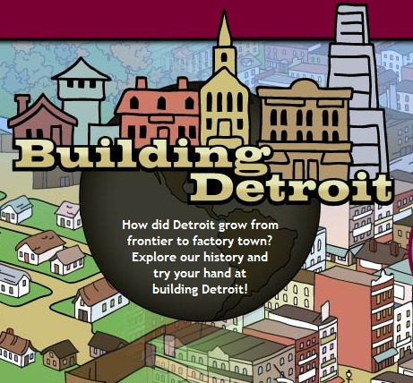 Detroit Historical Society – Try your hand at Building Detroit