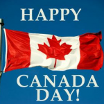 HAPPY CANADA DAY TO OUR NEIGHBORS ! ! !