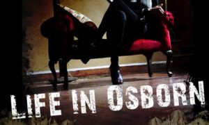 Life in Osborn –  The Movie Release  – Coming Soon
